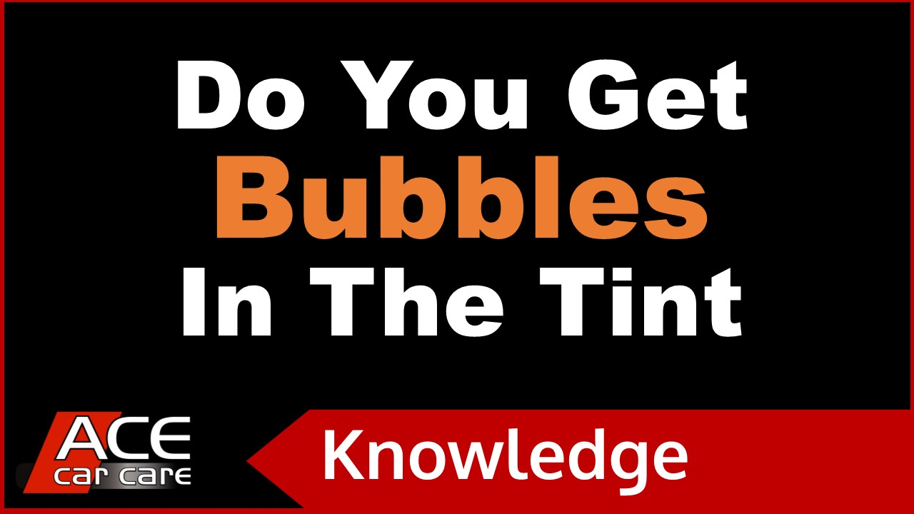 Car Tinting Knowledge Centre Video Do Tints Have Bubbles