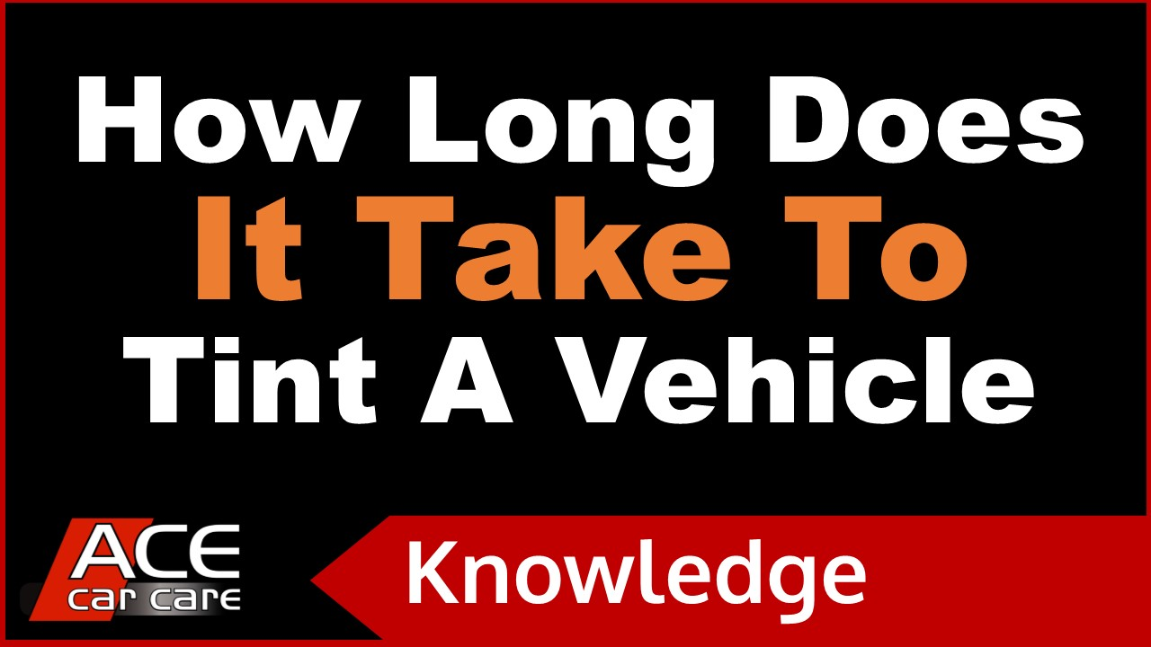 Window Tinting Knowledge Centre Video How Long