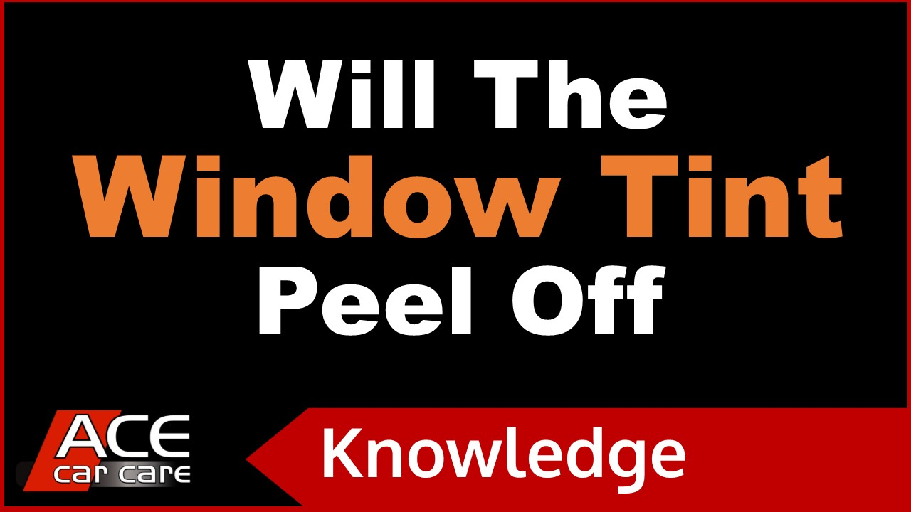Window Tinting Knowledge Centre Video Will Tints Peel Off