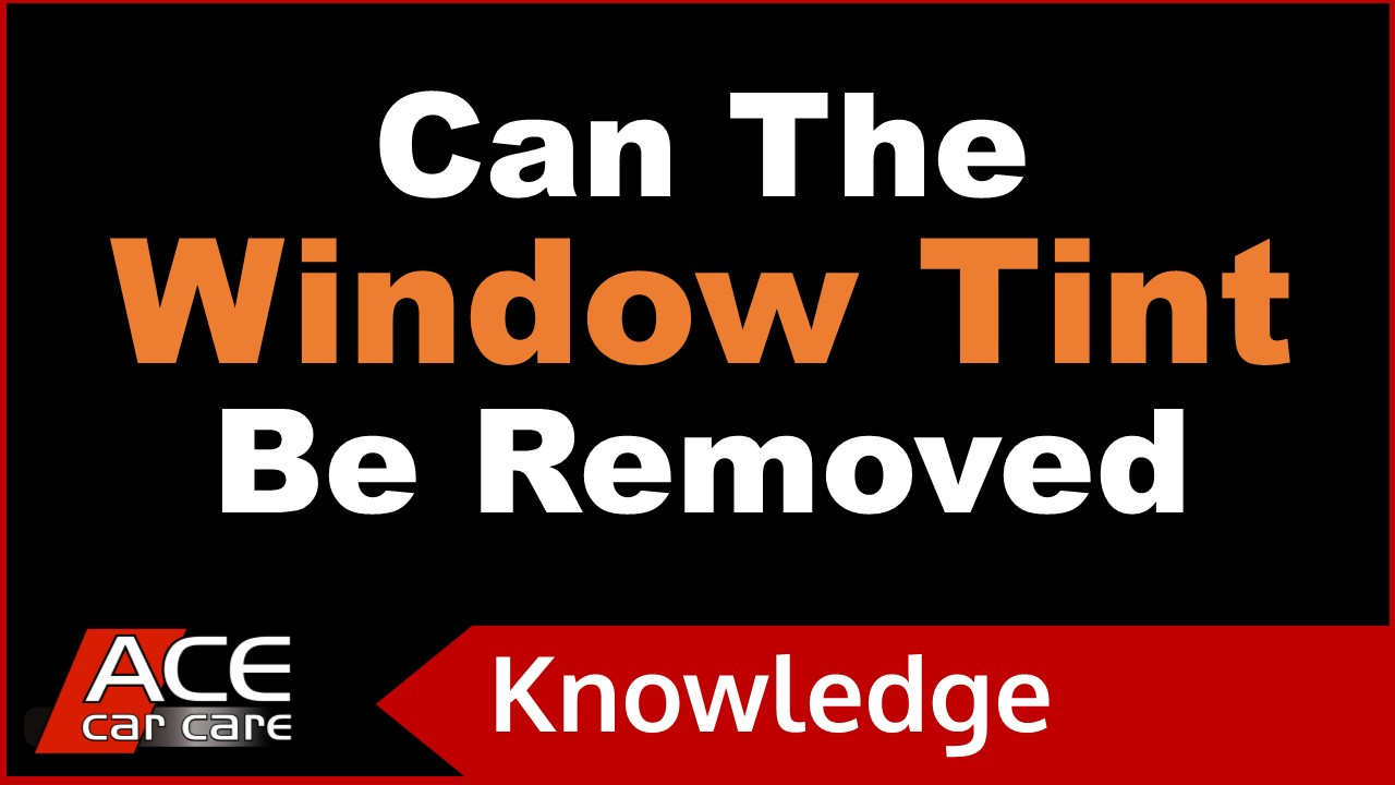 Window Tints Knowledge Centre Video Can Tint Be Removed