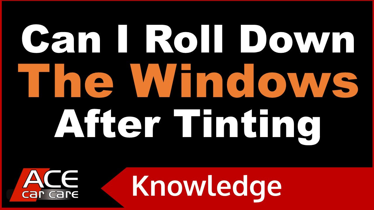 Window Tinting Knowledge Centre Video Can You Roll Down Windows