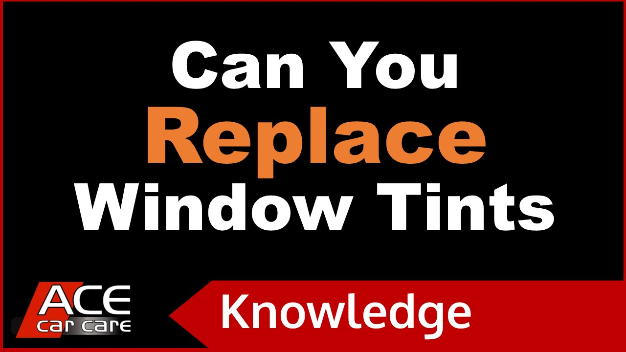 Car Tinting Knowledge Centre Video Replacing Window Tints