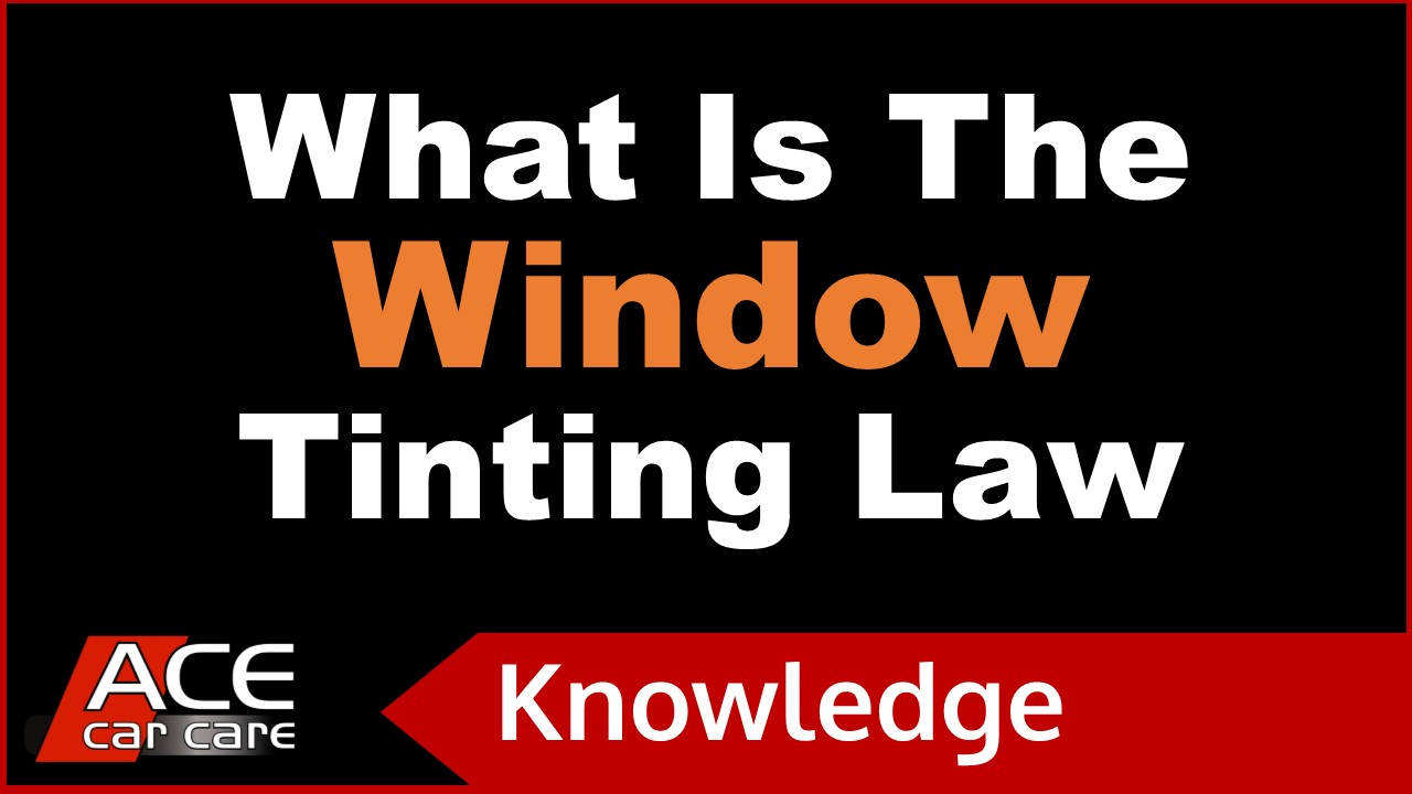 Window Tinting Knowledge Centre Video What Is Tinting Law